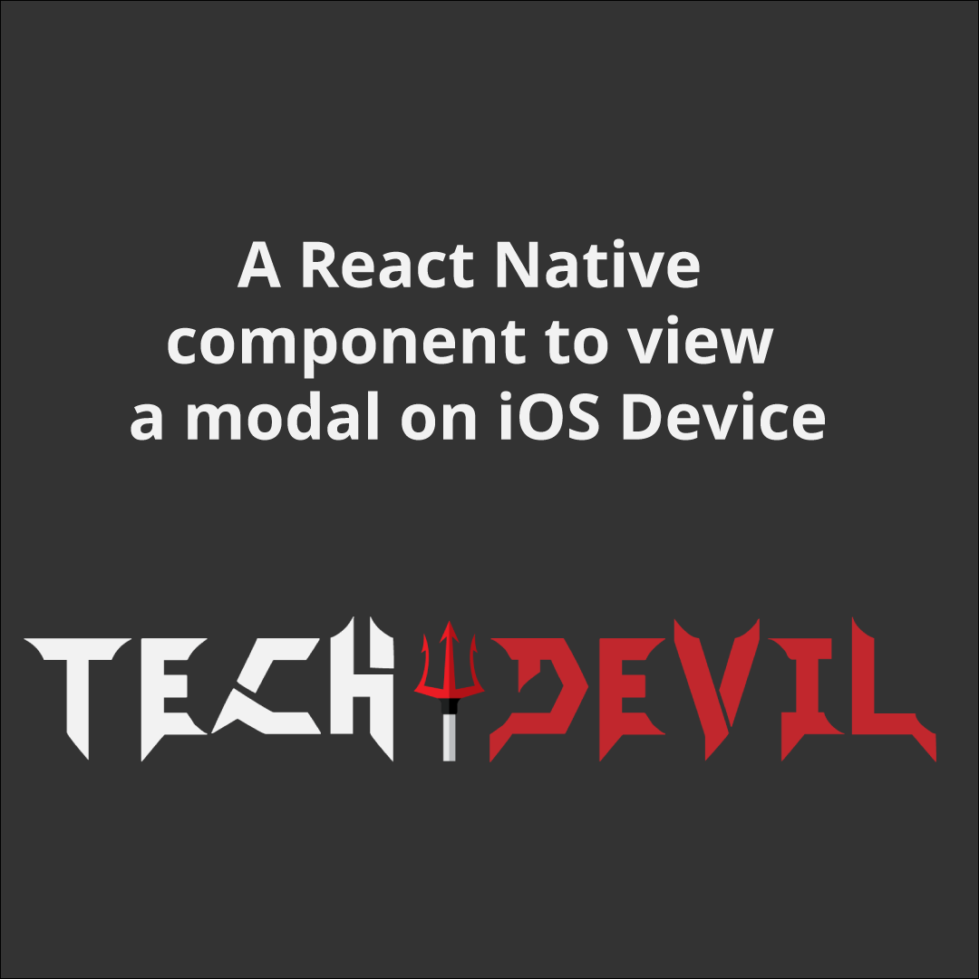 A React Native component to view a modal on iOS Device